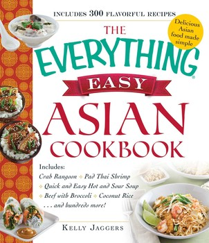 The everything easy asian cookbook book by kelly jaggers the everything easy asian cookbook forumfinder Images
