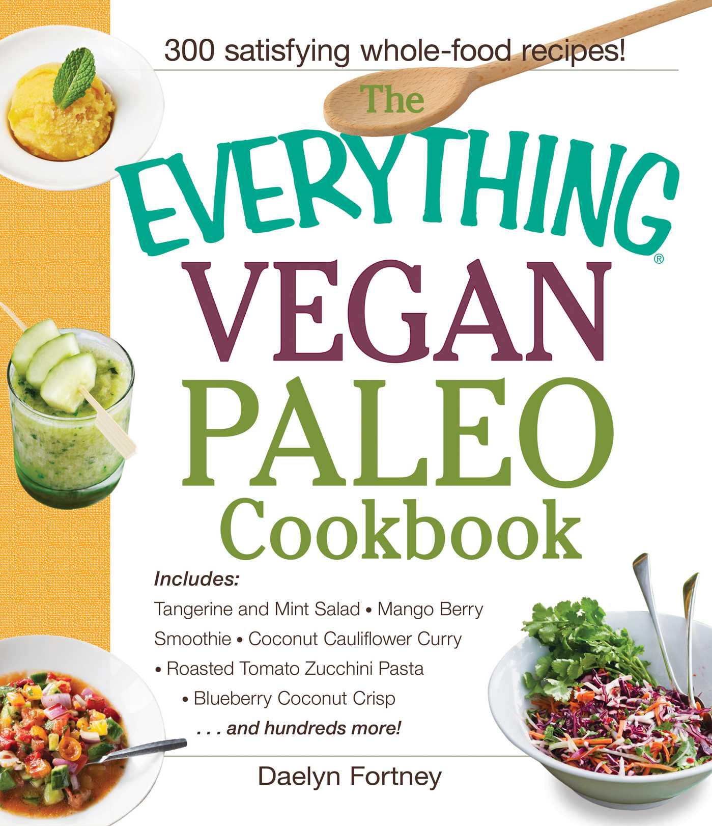 The everything vegan paleo cookbook book by daelyn fortney the everything vegan paleo cookbook 9781440590221 hr forumfinder Choice Image