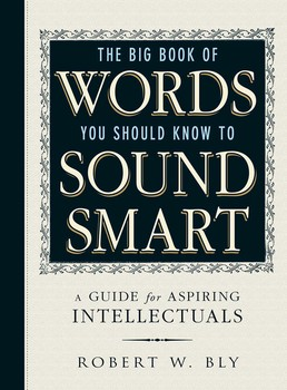 the big book of words you should know to sound smart book by