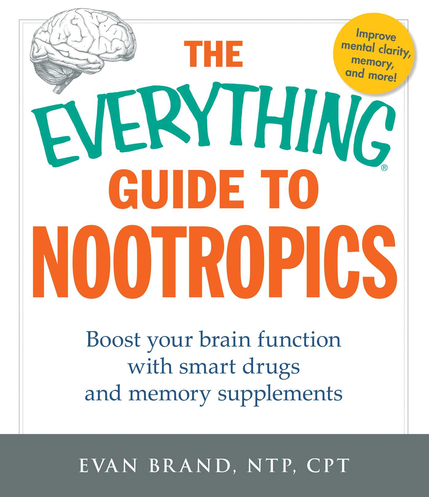 The Everything Guide To Nootropics Book By Evan Brand Official