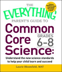 The Everything Parent's Guide to Common Core Science Grades 6-8