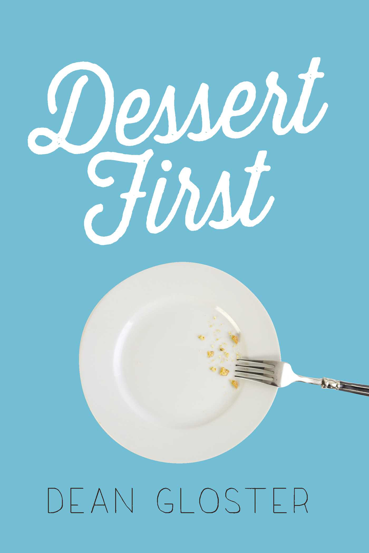 Dessert first book by dean gloster official publisher page dessert first 9781440594540 hr fandeluxe Choice Image