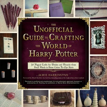 Buy The Unofficial Guide to Crafting the World of Harry Potter