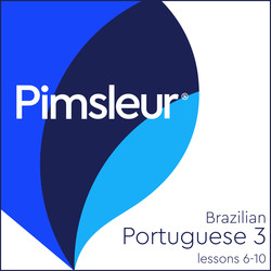 Pimsleur Portuguese (Brazilian) Level 3 Lessons  6-10