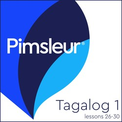 Pimsleur Tagalog Level 1 Lessons 26-30 MP3