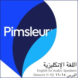 Pimsleur English for Arabic Speakers Level 1 Lessons 11-15