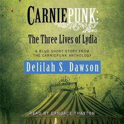 Carniepunk: The Three Lives of Lydia