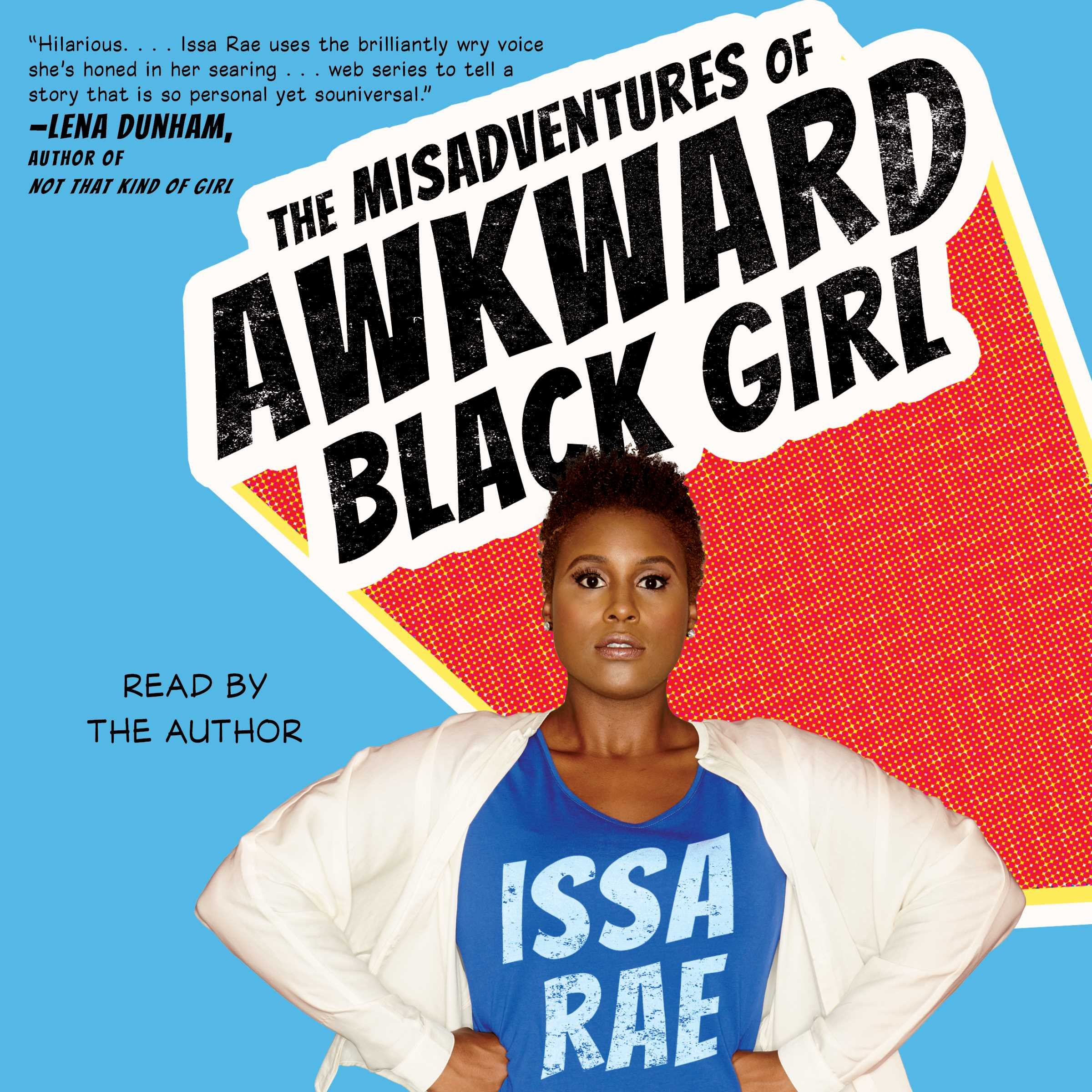 The Misadventures Of Awkward Black Girl Audiobook By Issa