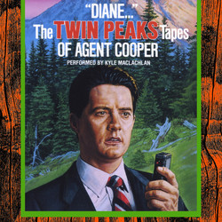 """Diane…"": The Twin Peaks Tapes of Agent Cooper"