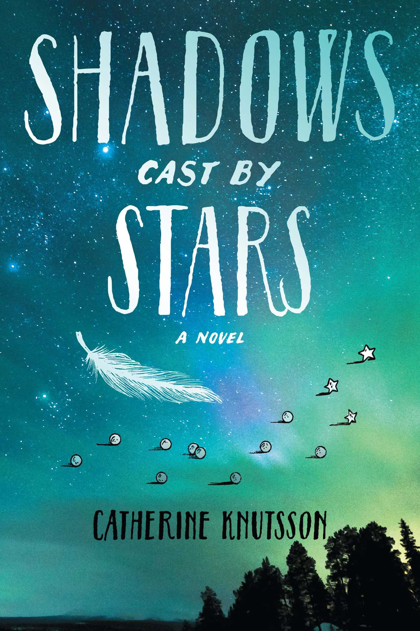 Shadows Cast by Stars   Book by Catherine Knutsson   Official Publisher  Page   Simon & Schuster