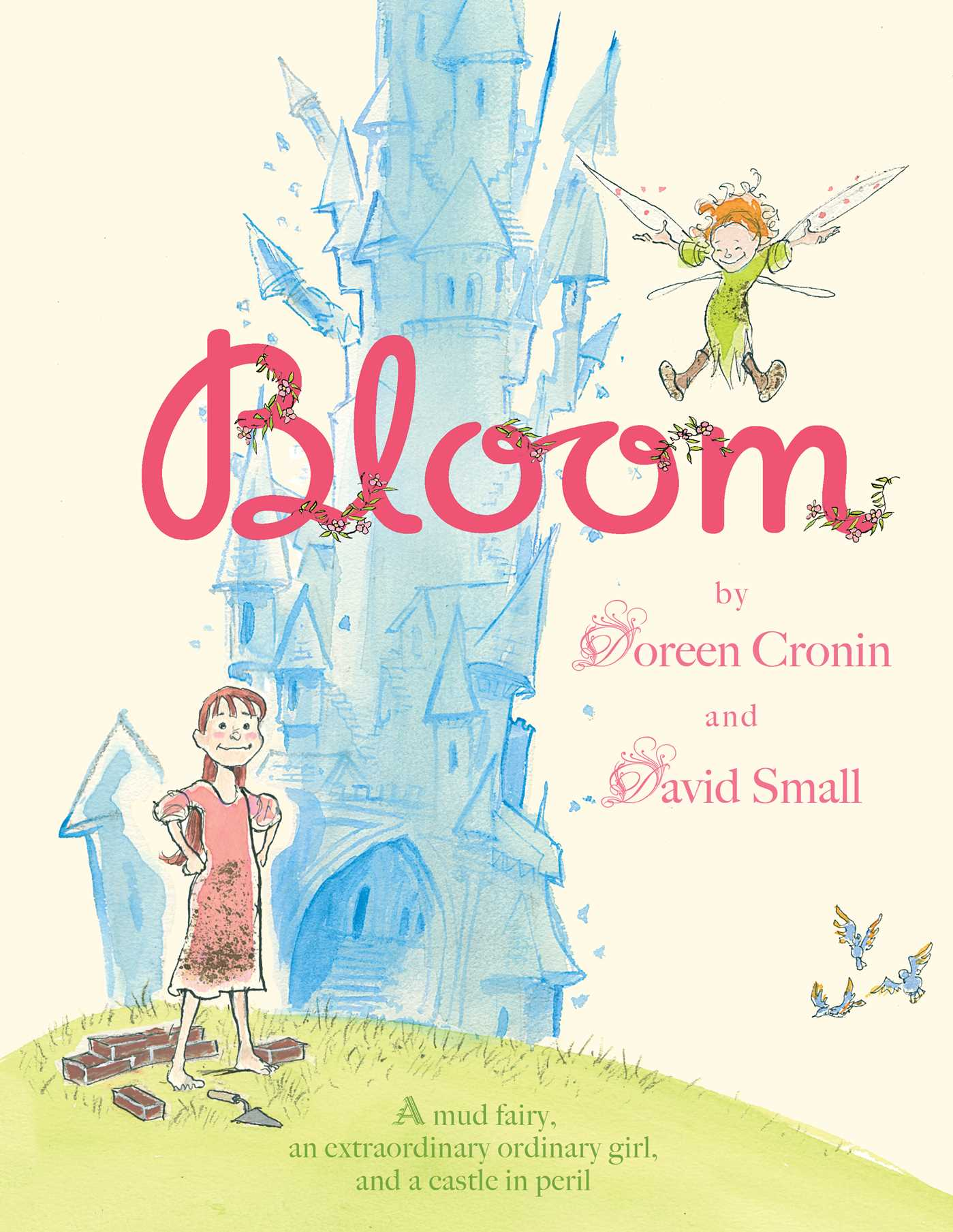 Bloom | Book by Doreen Cronin, David Small | Official ...