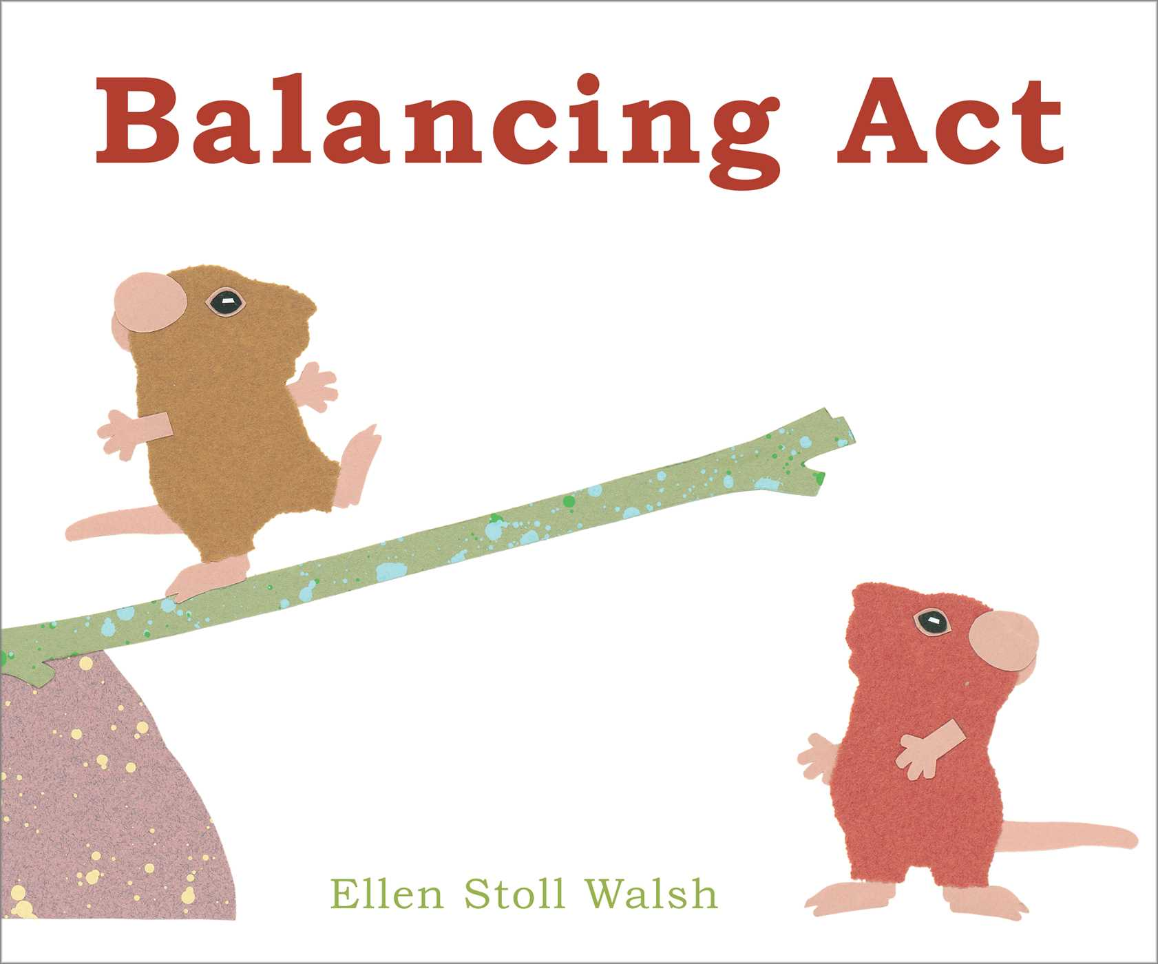 Balancing Act Ebook By Ellen Stoll Walsh Official Publisher Page Simon Schuster Uk