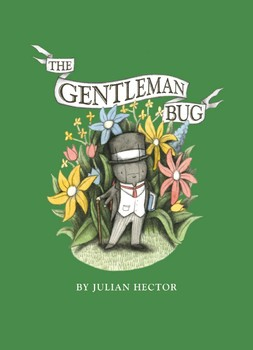 The Gentleman Bug eBook by Julian Hector | Official Publisher Page