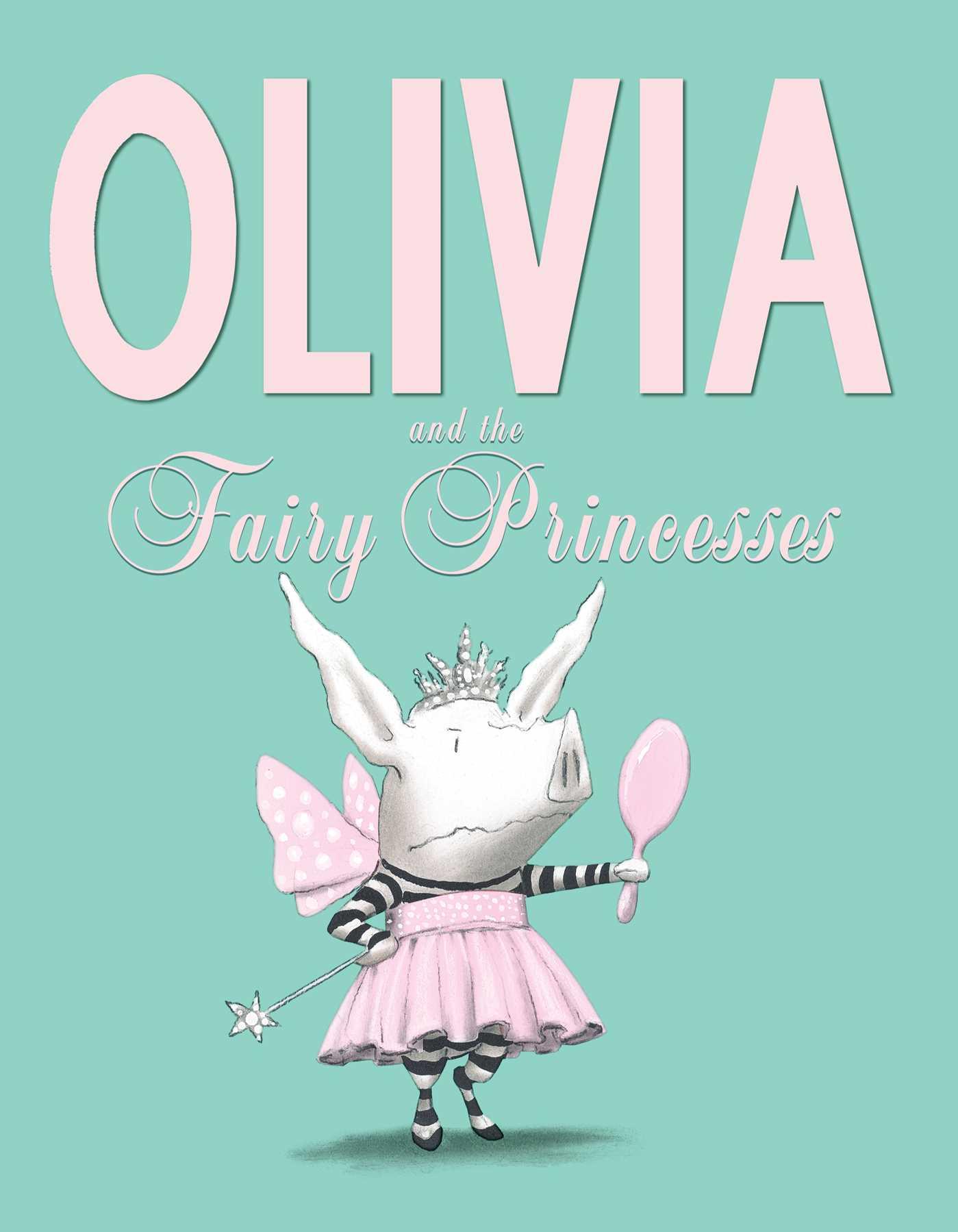 Olivia and the fairy princesses 9781442450288 hr