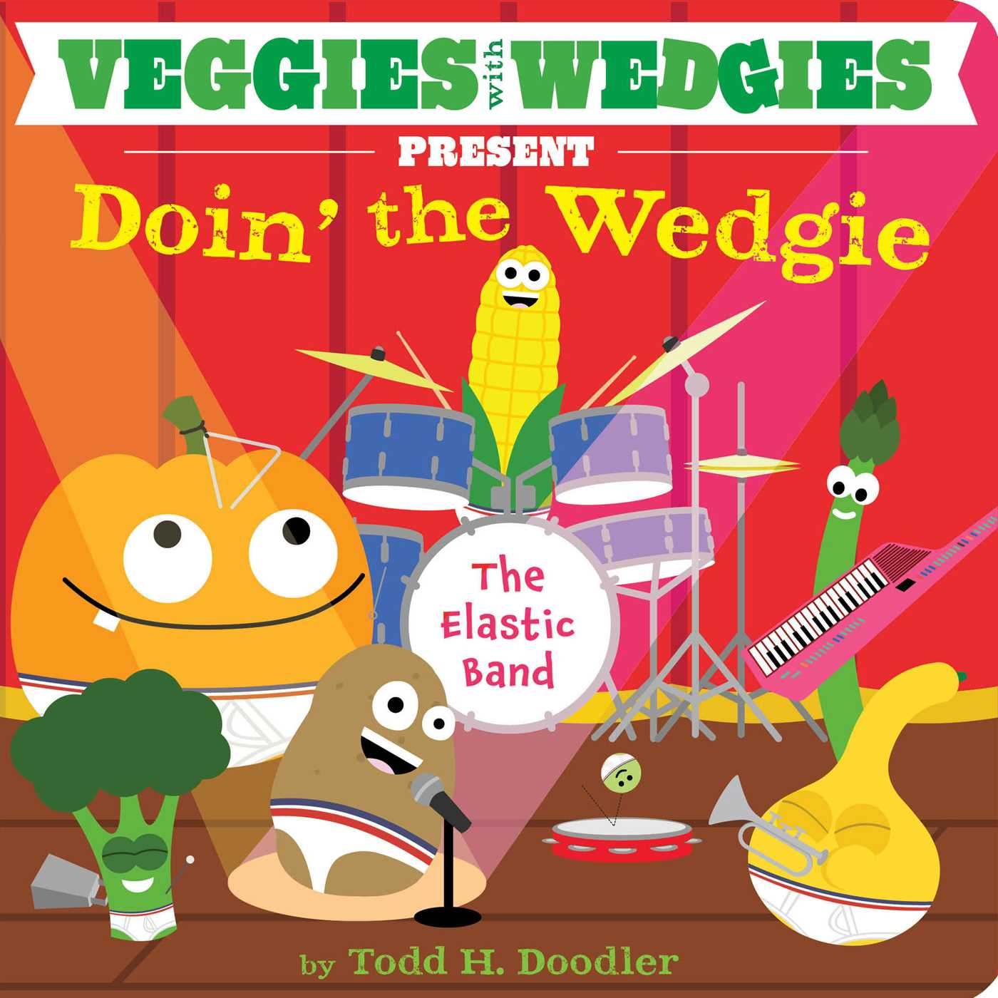 Veggies with Wedgies Present Doin' the Wedgie | Book by Todd