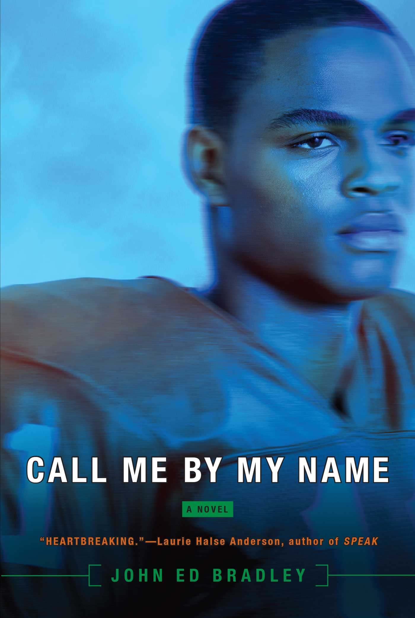 Call Me By My Name | Book by John Ed Bradley | Official Publisher ...