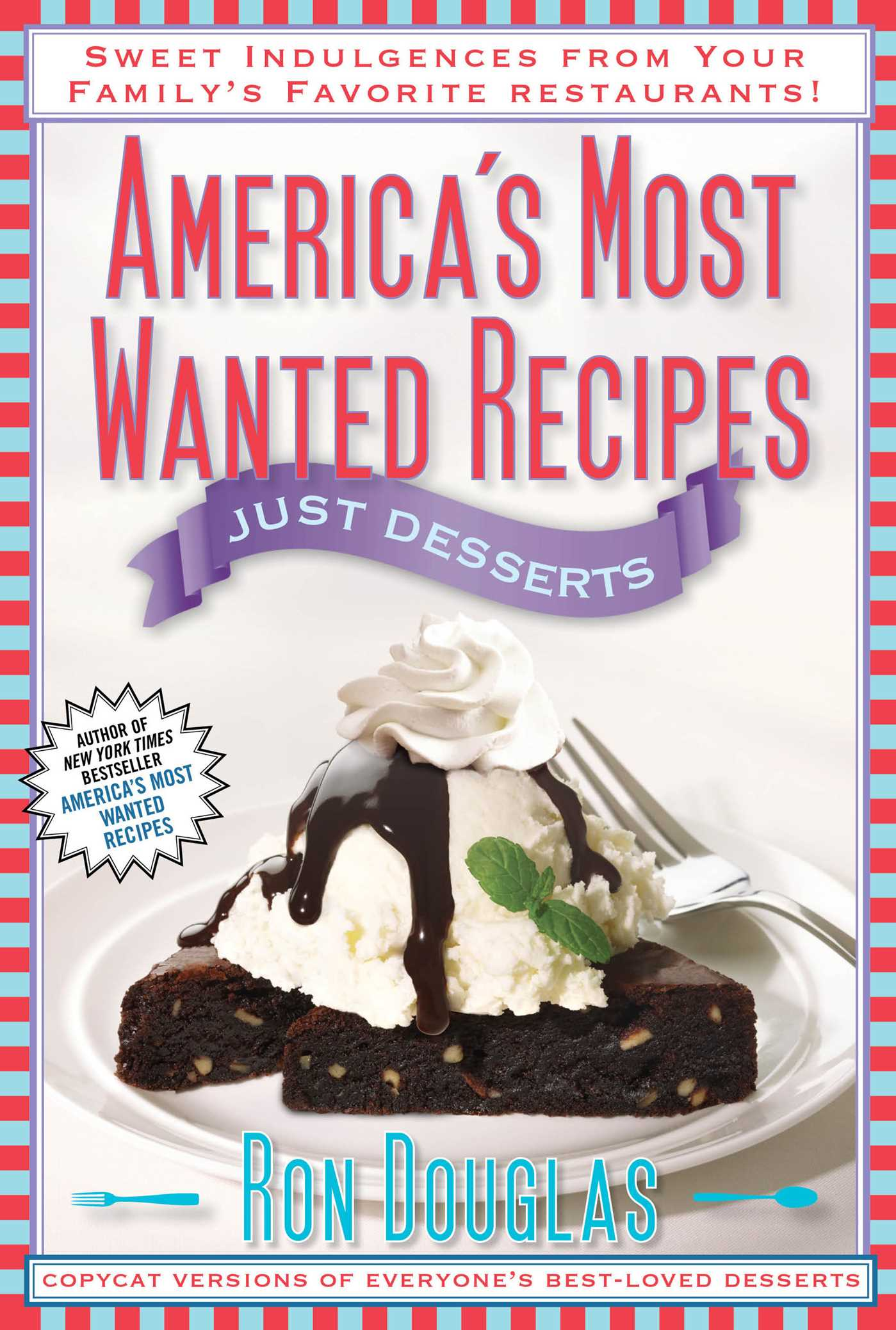 Americas most wanted recipes just desserts 9781451623376 hr