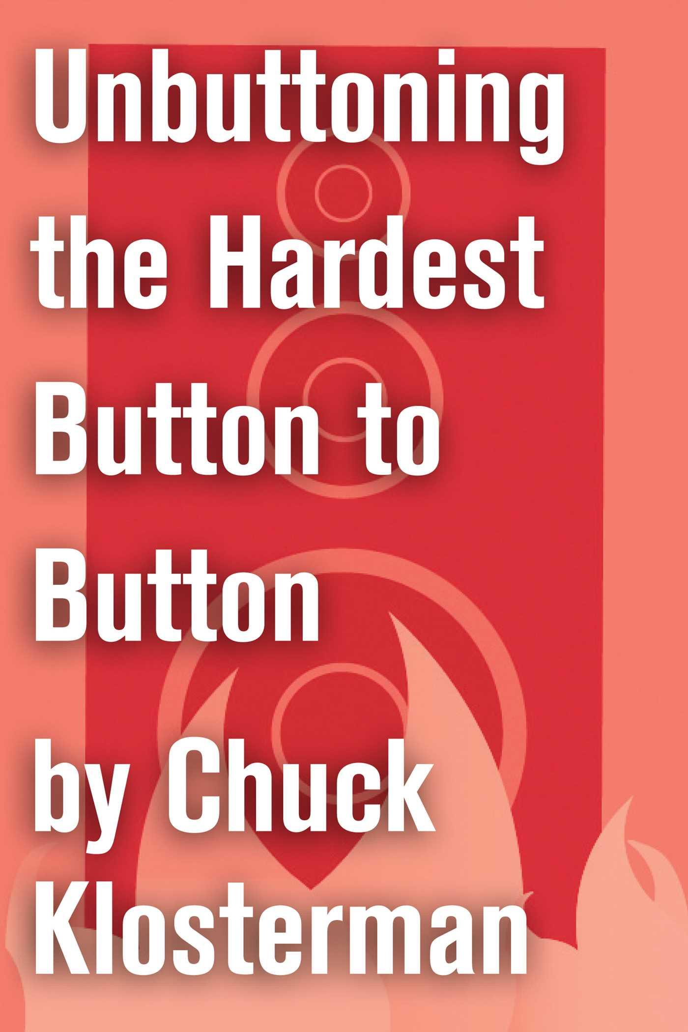 Unbuttoning the hardest button to button 9781451624557 hr