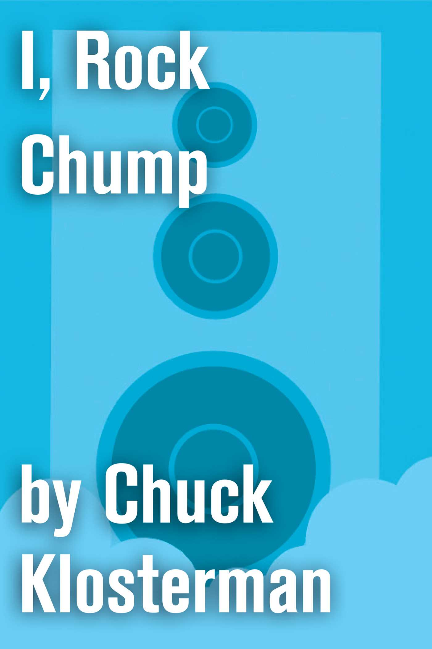 I rock chump 9781451624649 hr