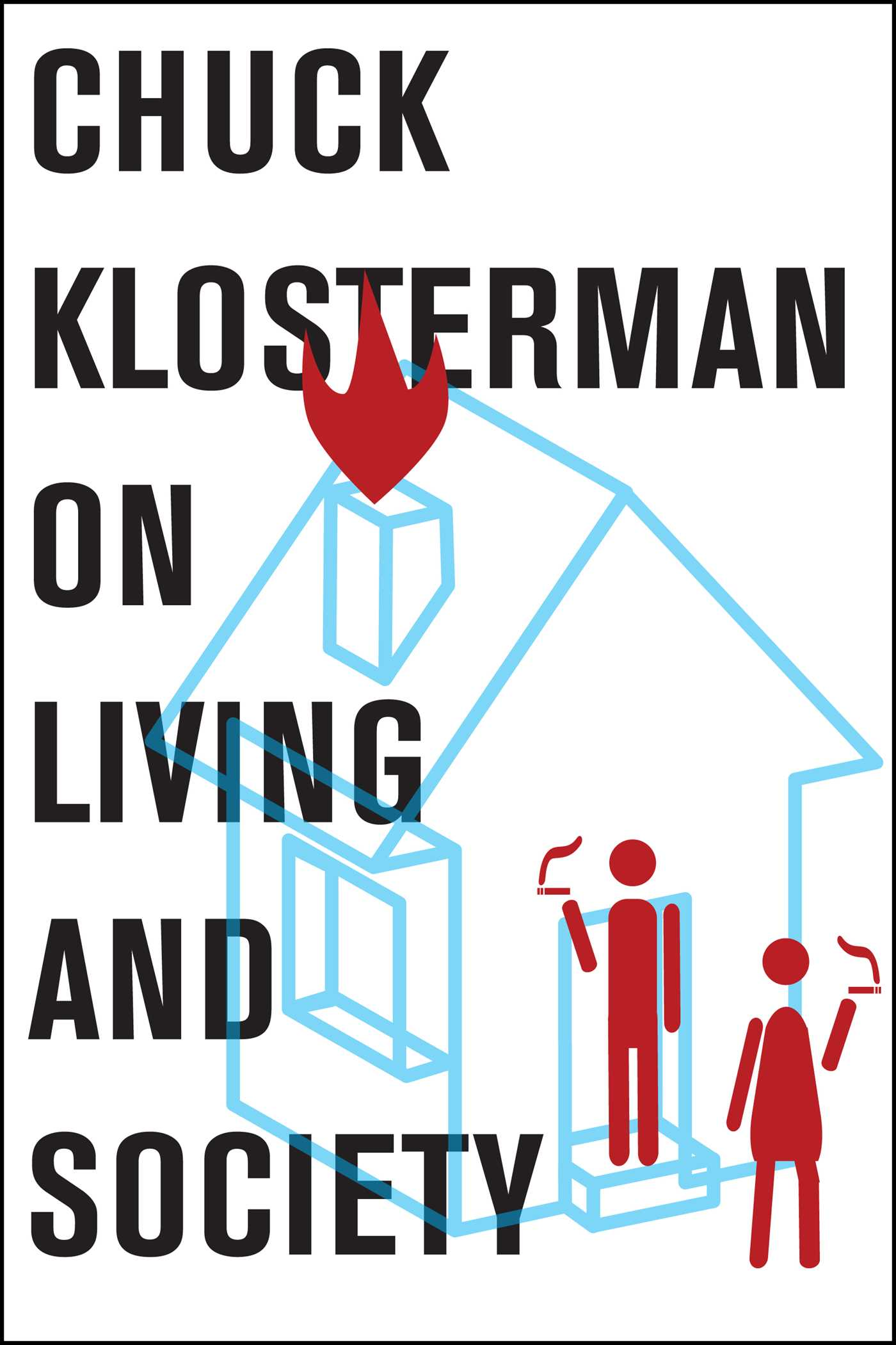 Chuck klosterman on living and society 9781451624977 hr