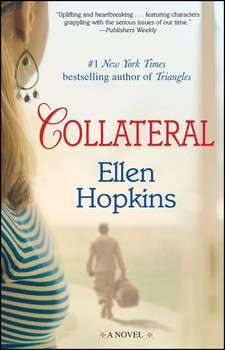 Collateral at http://www.simonandschuster.com/books/Collateral/Ellen-Hopkins/9781451626384