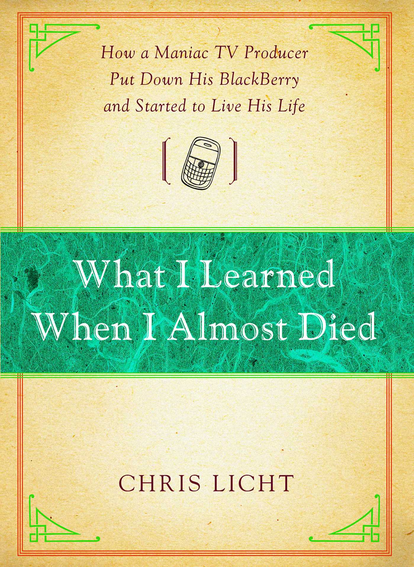 What i learned when i almost died 9781451627688 hr