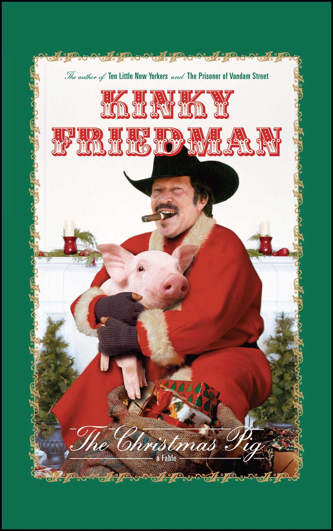 The Christmas Pig | Book by Kinky Friedman | Official Publisher Page ...