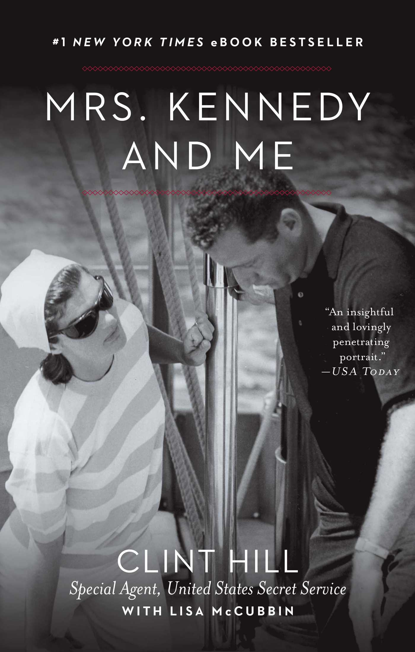 Mrs  Kennedy and Me | Book by Clint Hill, Lisa McCubbin | Official