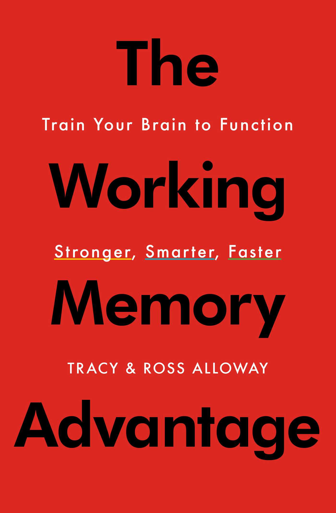 What Is Working Memory >> The Working Memory Advantage Book By Tracy Alloway Ross