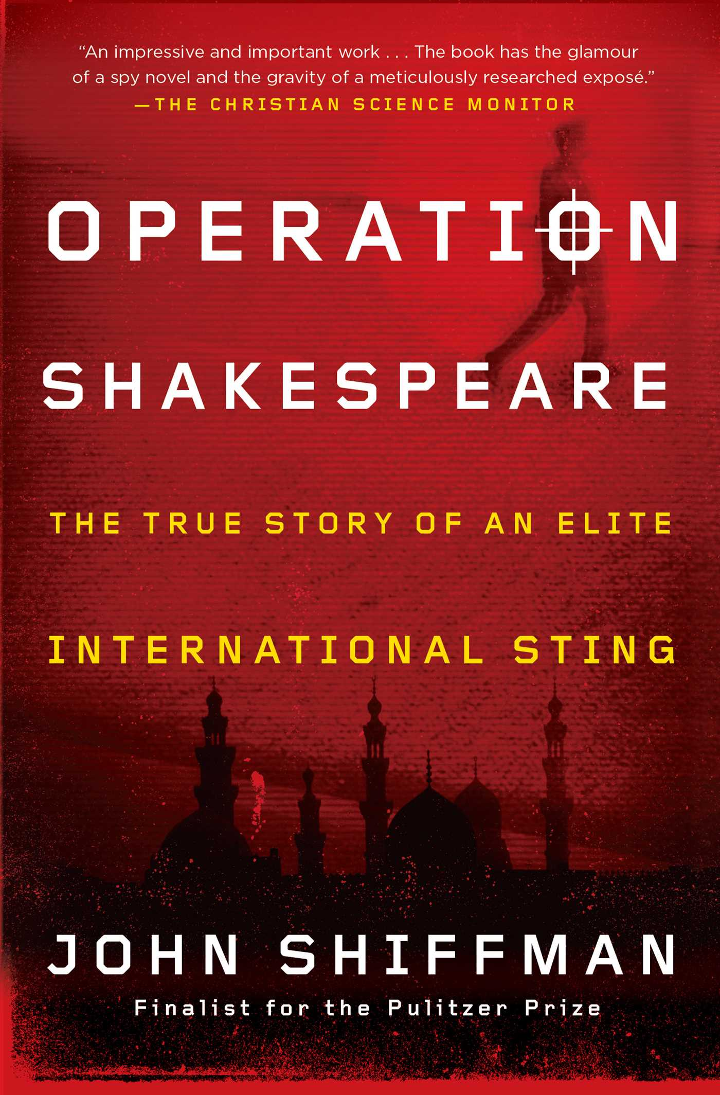 Operation shakespeare book by john shiffman official publisher operation shakespeare book by john shiffman official publisher page simon schuster fandeluxe Image collections