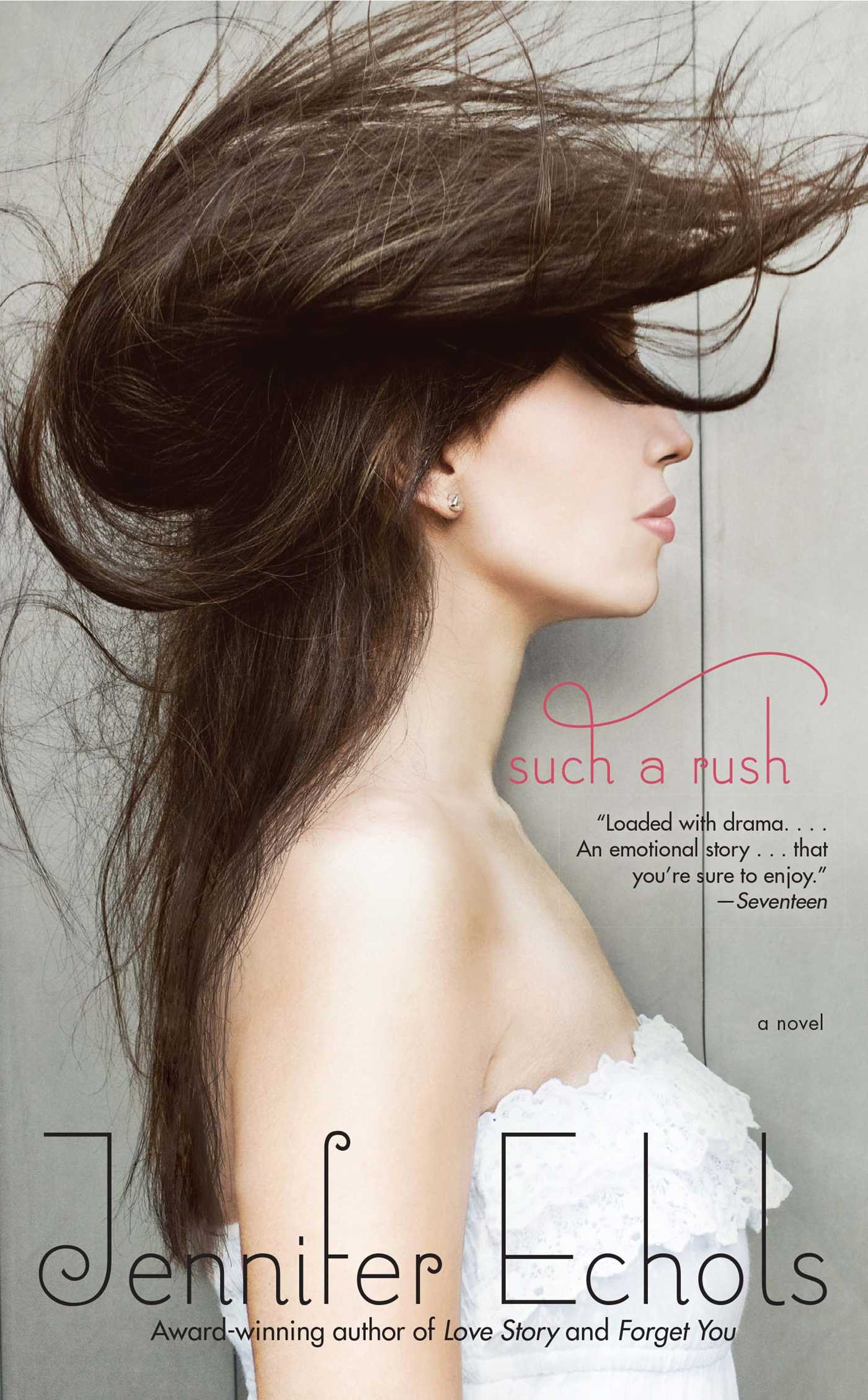 Such a Rush | Book by Jennifer Echols | Official Publisher Page ...