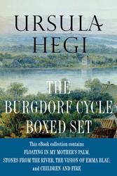 Ursula Hegi The Burgdorf Cycle Boxed Set