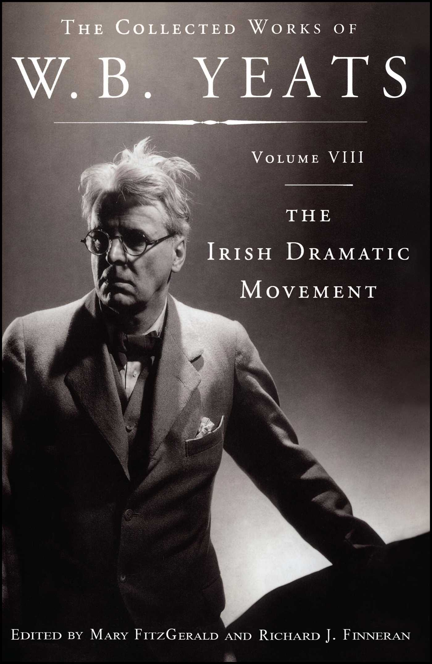 The collected works of w b yeats volume viii the iri 9781451668131 hr