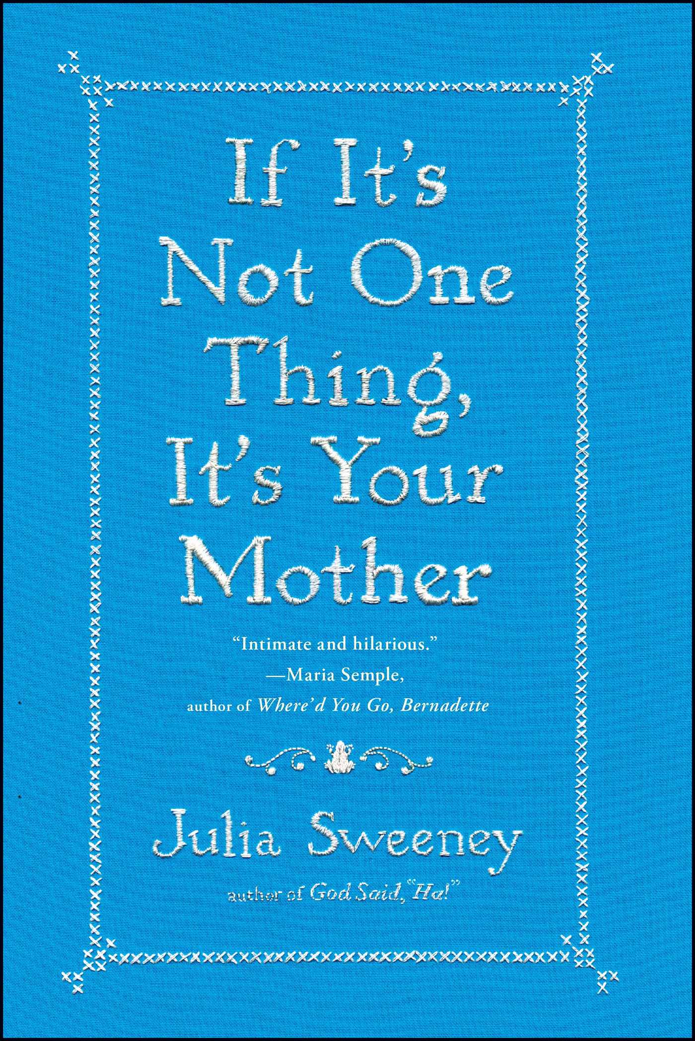 If its not one thing its your mother 9781451674057 hr