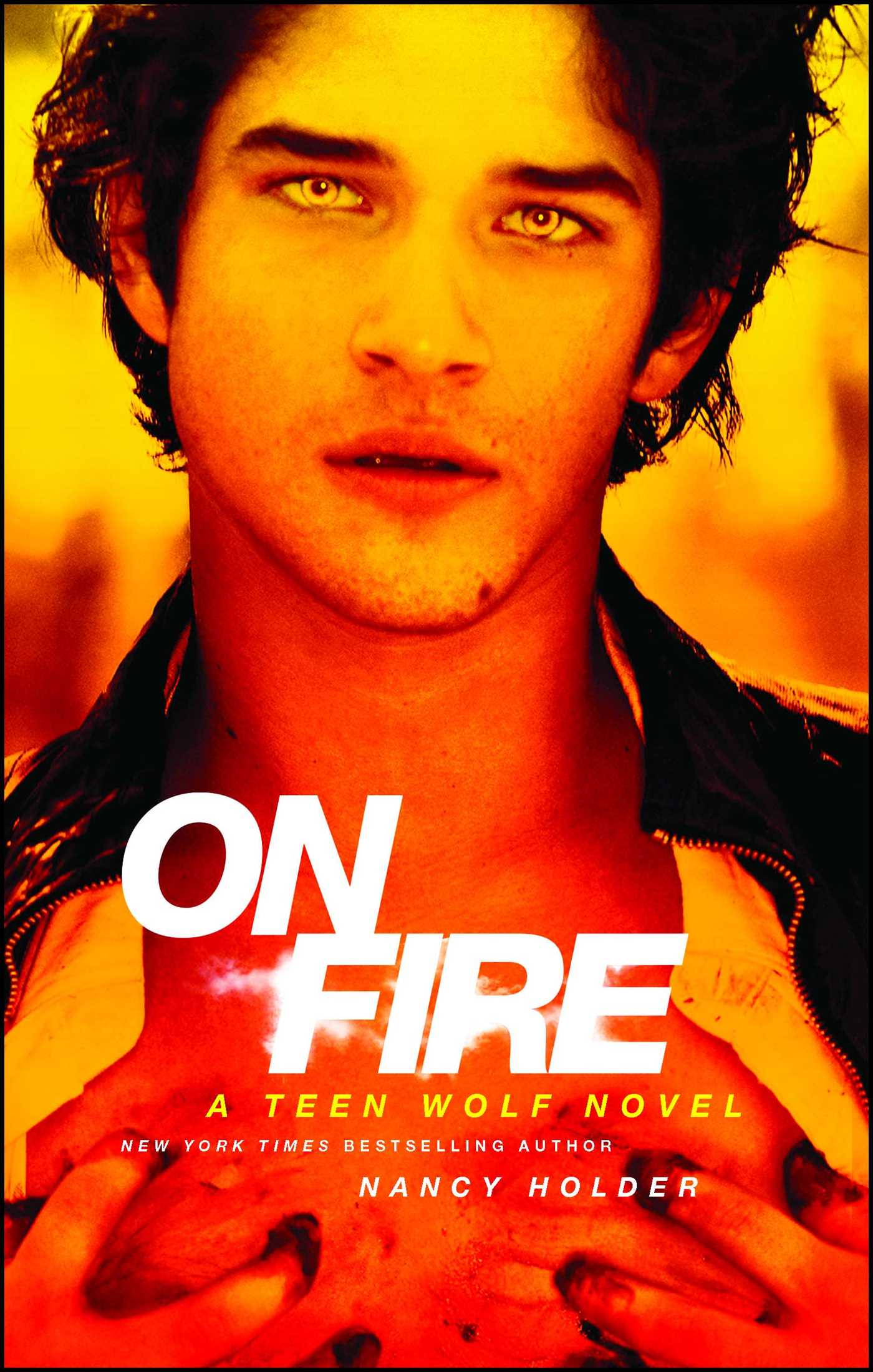 On Fire | Book by Nancy Holder | Official Publisher Page | Simon