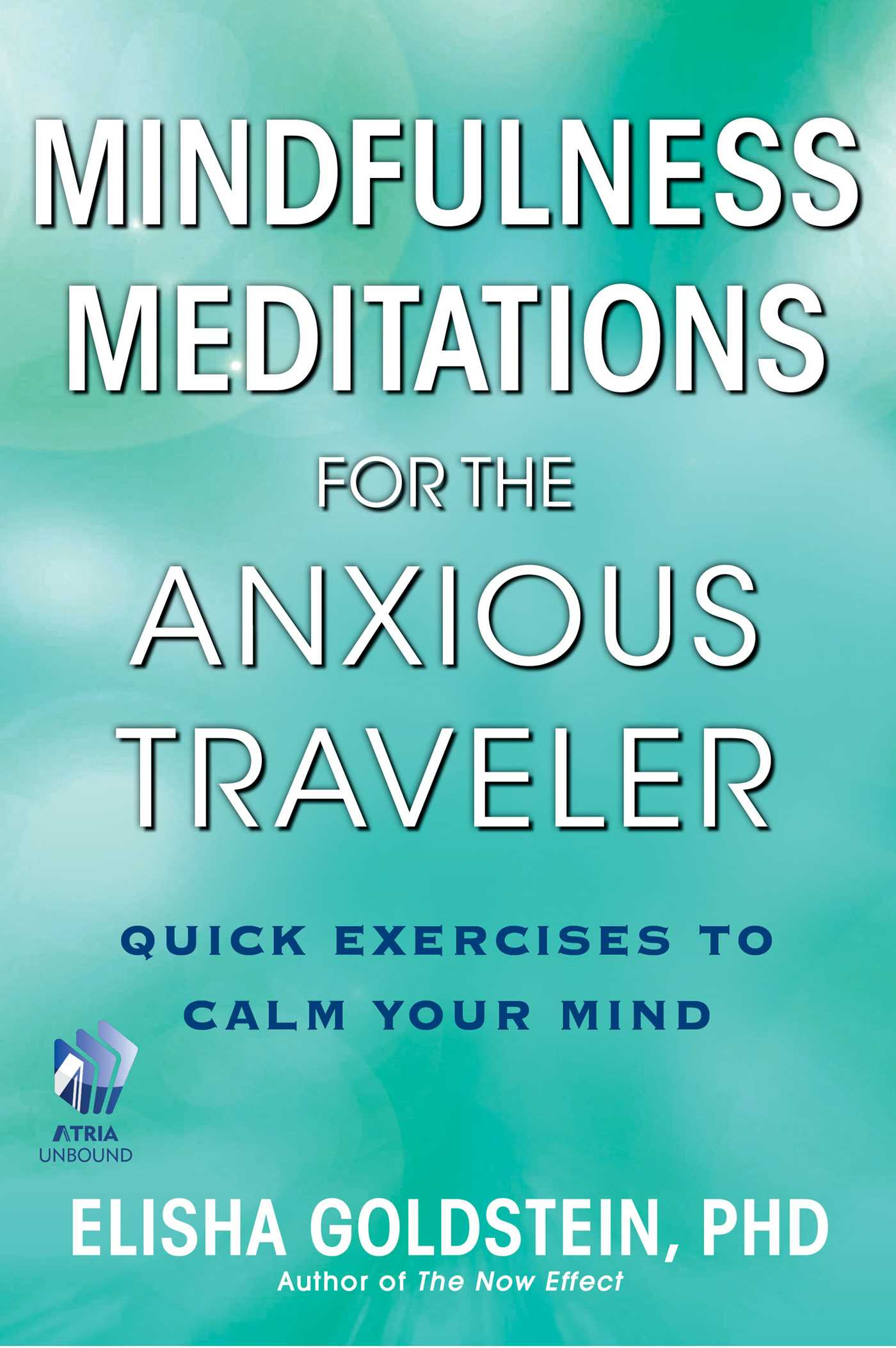 Mindfulness meditations for the anxious traveler 9781451684315 hr