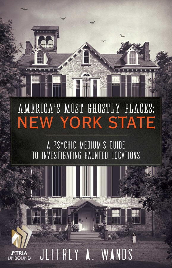 Americas Most Ghostly Places New York State Ebook By Jeffrey A