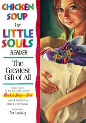 Chicken Soup for the Little Souls Reader: The Greatest Gift of All