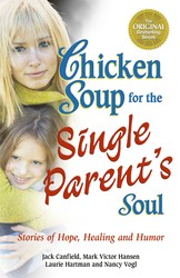 Chicken Soup for the Single Parent's Soul