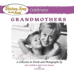 Chicken Soup for the Soul Celebrates Grandmothers