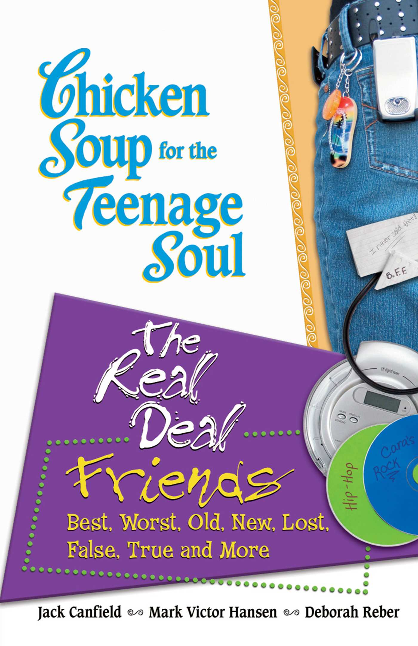Book Cover Image (jpg): Chicken Soup for the Teenage Soul: The Real Deal  Friends
