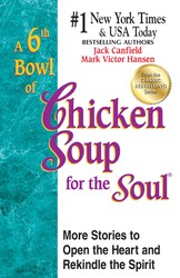 A 6th Bowl of Chicken Soup for the Soul