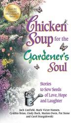 Chicken Soup for the Gardener's Soul