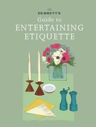 Debrett's Guide to Entertaining Etiquette