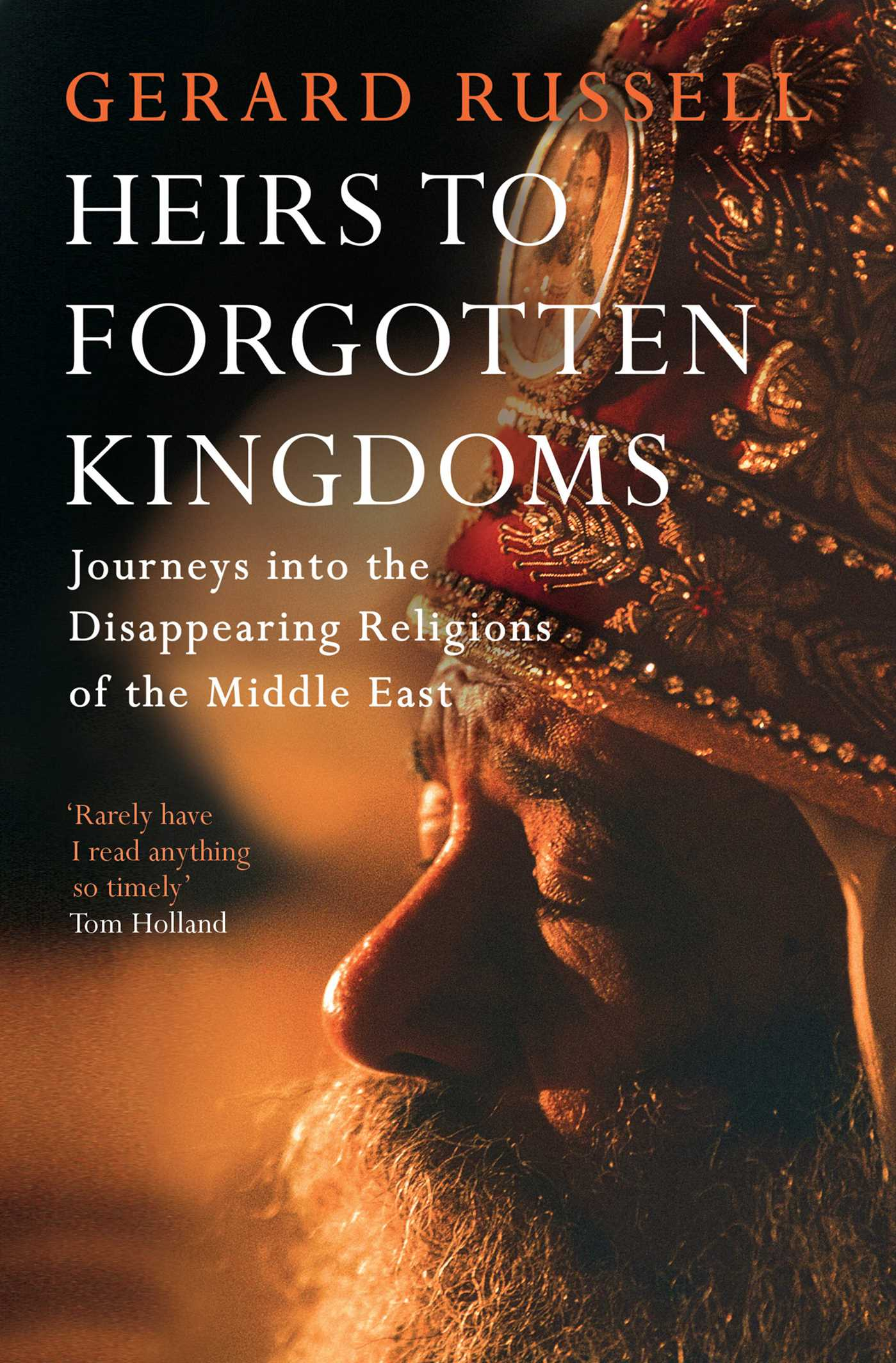 Heirs to Forgotten Kingdoms | Book by Gerard Russell