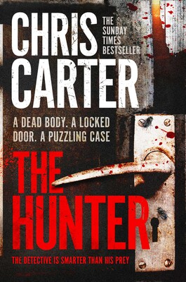 The Hunter Ebook By Chris Carter Official Publisher Page