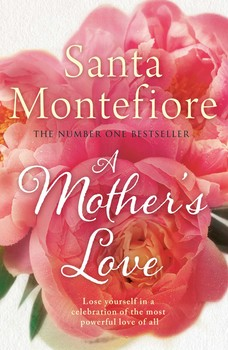 a mother s love ebook by santa montefiore official publisher page