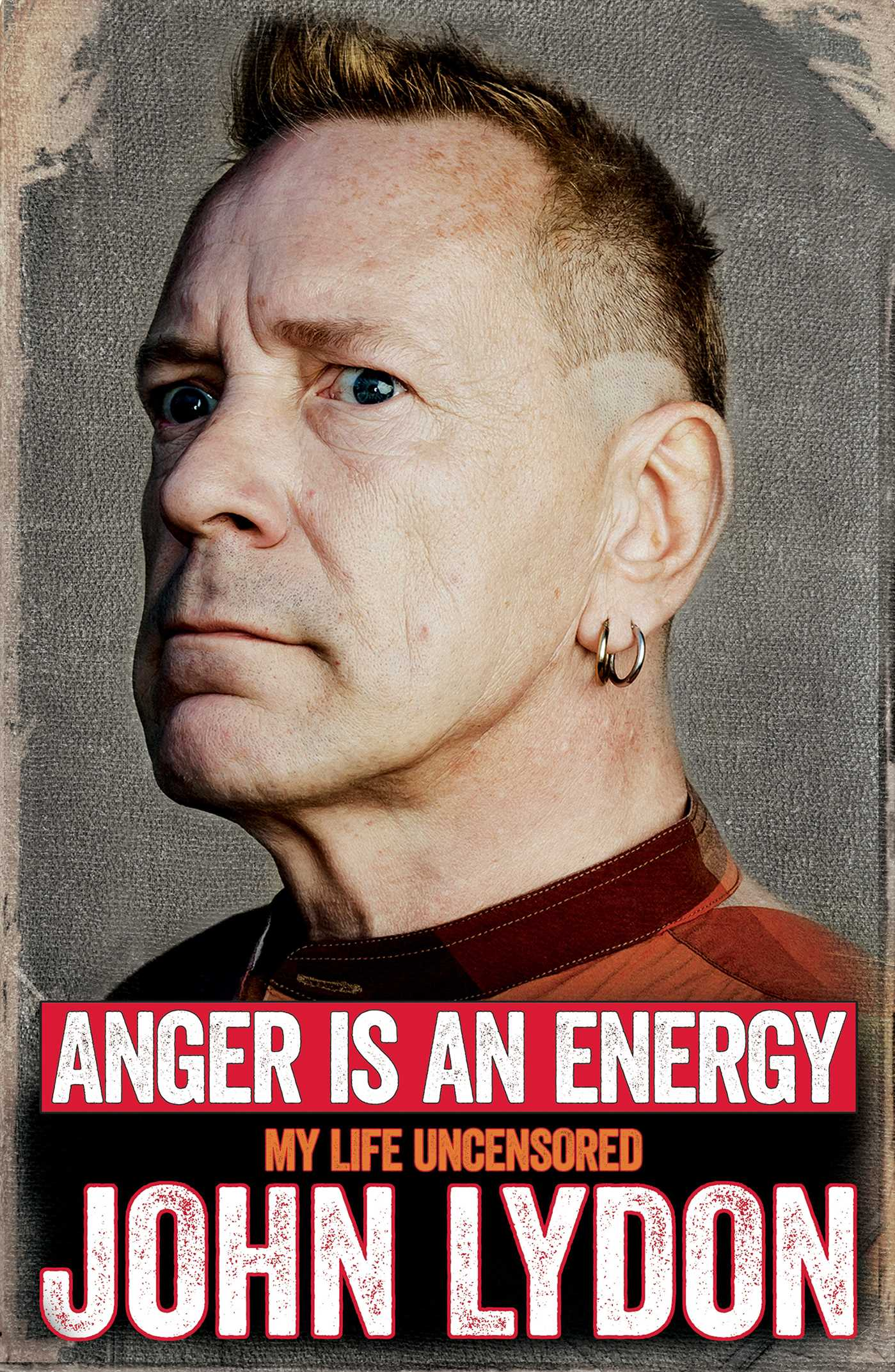 Anger is an energy my life uncensored 9781471137228 hr