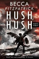 Hush, Hush Parts 3 & 4
