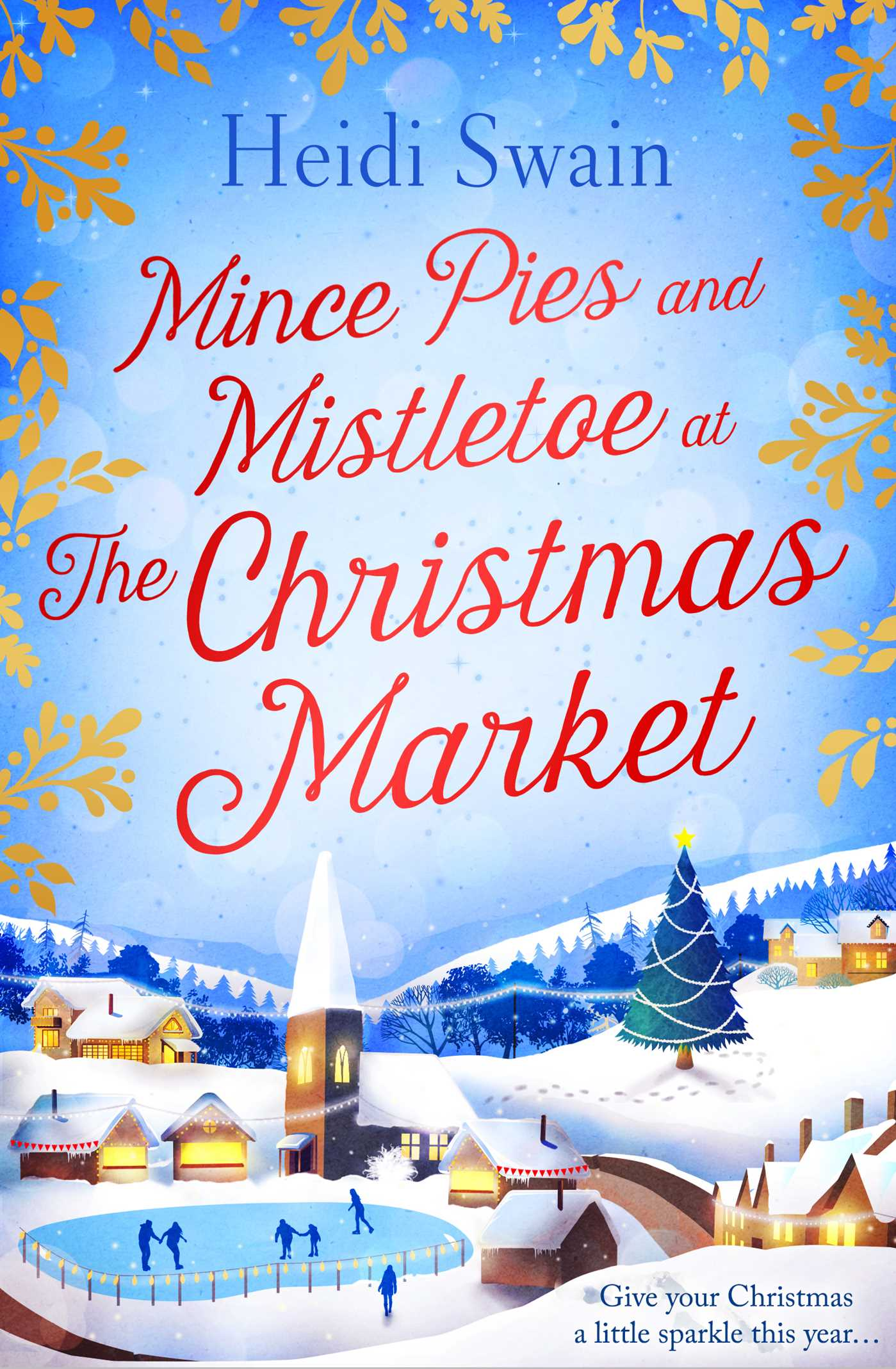 Mince pies and mistletoe at the christmas market 9781471147272 hr
